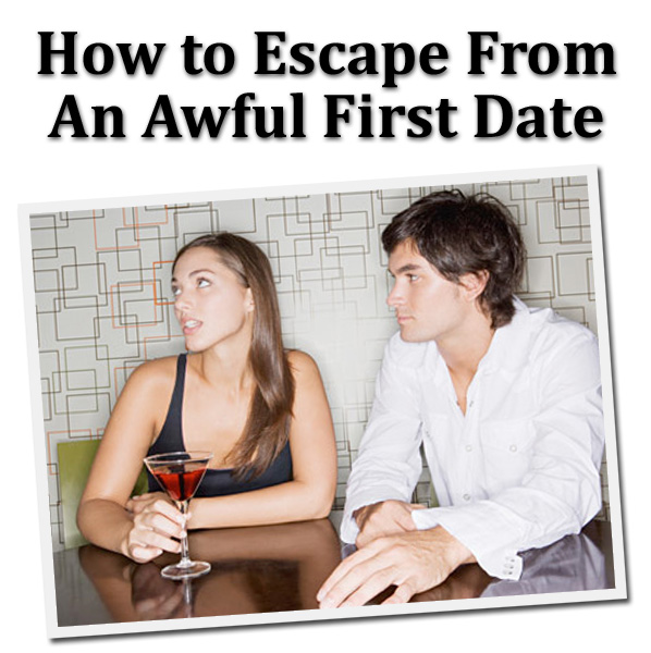 How to Escape From an Awful First Date post image