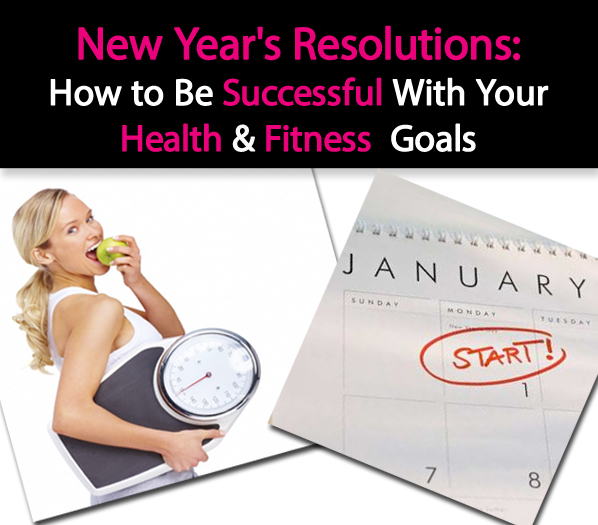 New Years Resolutions: How to Be Successful With Your Health and Fitness Goals post image