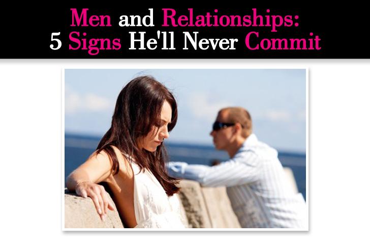 5 Men Spot Avoid Dating  >> 5 Major Signs He Ll Never Commit