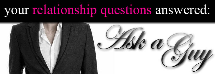 Ask a Guy: How To Fix My Relationship post image